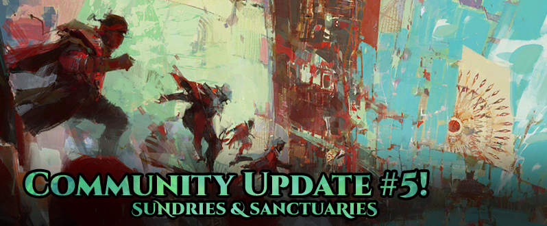 Community Update #5 - Sundries and Sanctuaries